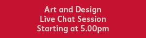 Art and Design 5.00pm