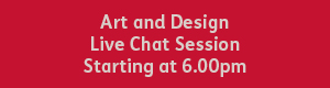 Art and Design 6.00pm