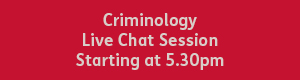 Criminology 5.30pm