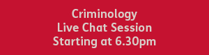 Criminology 6.30pm