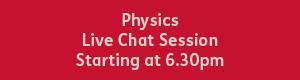 Physics 6.30pm