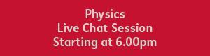 Physics 6.00pm