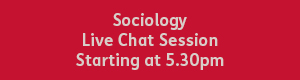 red text box with white text that reads, Sociology live chat session, starting at 5:30pm.