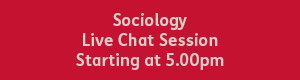 red text box with white text that reads, Sociology live chat session, starting at 5pm.