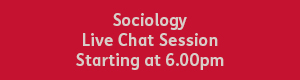 red text box with white text that reads, Sociology live chat session, starting at 6pm.